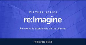 Llega Medallia re:Imagine, eventos virtuales sobre experiencia de cliente.