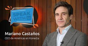 Mariano Castaños, CEO de Americas en Konecta, en Speak with Go.