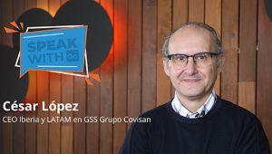 César López, CEO Iberia y LATAM en GSS Grupo Covisan, en otra entrega de Speak with Go.