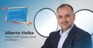 Alberto Vielba, director BPO Contact Center en Madison, invitado en Speak with Go.